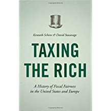 Taxing the Rich – A History of Fiscal Fairness in the United States and Europe