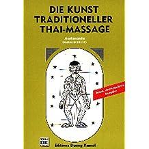 Thai-Massage: Die Kunst traditioneller Thai-Massage: Band 1 - für Anfänger