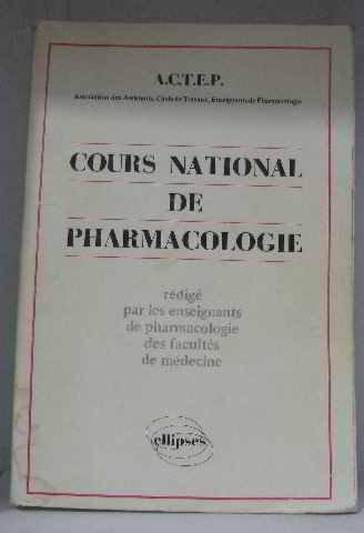 Cours national de phamacologie: Rédigé par les enseignants de pharmacologie des facultés de médecine