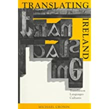Translating Ireland: Translation, Languages, Culture (Irish cultural studies)