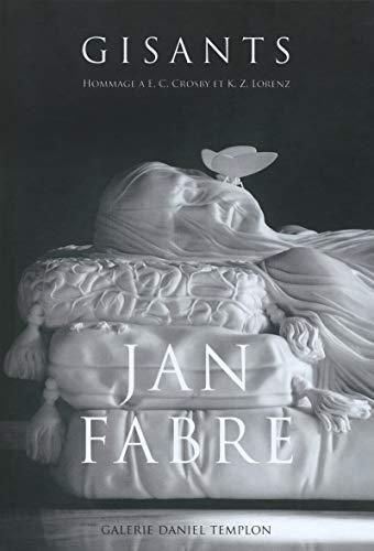 Jan Fabre - GISANTS (Hommage à E.C Crosby et K.Z Lorenz) par Jan Fabre