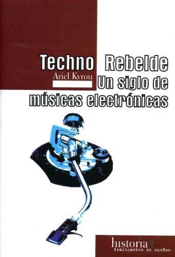 Techno Rebelde (Historia (traf.De Sueños)) por Ariel Kyrou