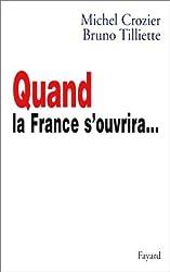 Quand la France s'ouvrira...