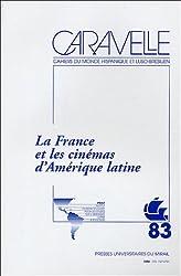 Caravelle, N° 83, Décembre 2004 : La France et les cinémas d'Amérique latine