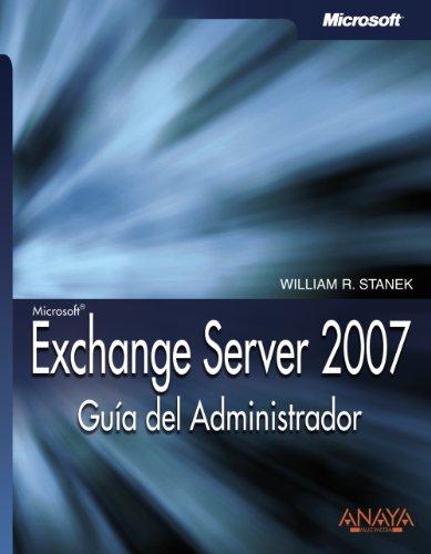 Exchange Server 2007. Guía del Administrador (Manuales Técnicos)