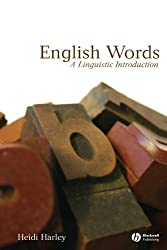 English Words: A Linguistic Introduction by Heidi Harley (2006-05-12)
