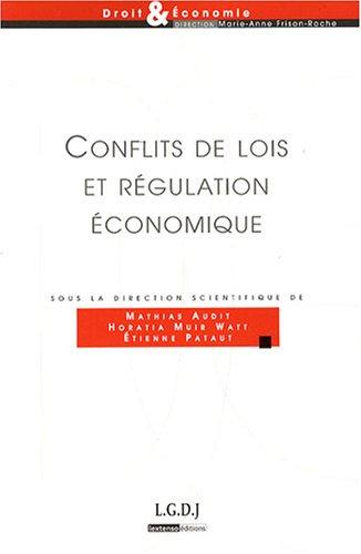 Conflits de lois et régulation économique : L'expérience du marché intérieur par Mathias Audit