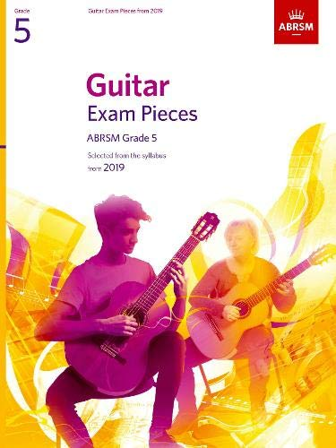 Guitar Exam Pieces from 2019, ABRSM Grade 5: Selected from the syllabus starting 2019 (ABRSM Exam Pieces) por ABRSM