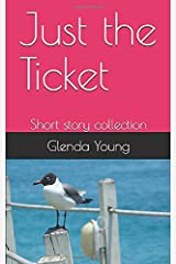 Just the Ticket: Short story collection Paperback