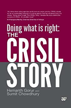 Doing what is right: THE CRISIL STORY by [Gorur, Hemanth, Chowdhury, Sumit]