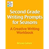 Second Grade Writing Prompts for Seasons: A Creative Writing Workbook by Bryan Cohen (2012-09-04)