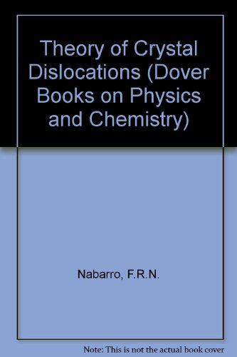 Theory of Crystal Dislocations (Dover Books on Physics and Chemistry)
