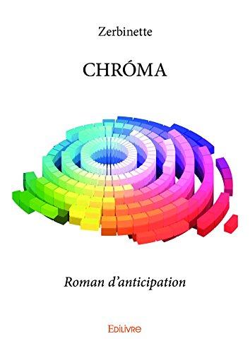 CHRÓMA: Roman d'anticipation (Collection Classique) (French Edition) -