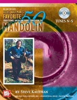 FAVORITE 50 TRADITIONAL AMERICAN FIDDLE TUNES FOR MANDOLIN (TUNES - arrangiert für Mandoline - mit Tabulator - mit CD [Noten / Sheetmusic] Komponist: KAUFMAN STEVE