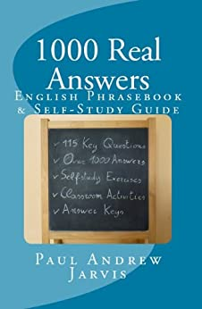 1000 Real Answers - English Phrasebook & Self-Study Guide (English Edition) di [Jarvis, Paul Andrew]