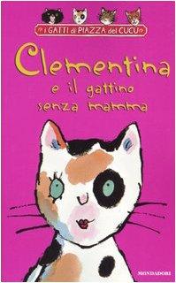 Clementina e il gattino senza mamma