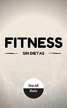 Fitness Sin Dietas por David Ruiz epub