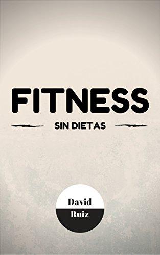 Fitness Sin Dietas por David Ruiz