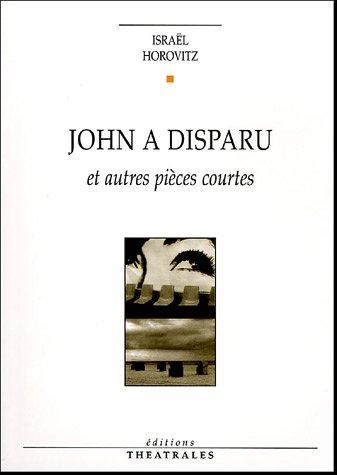John a disparu et autres pièces courtes par Israel Horovitz