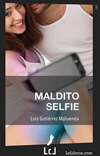 Maldito selfie por Luis Gutiérrez Maluenda