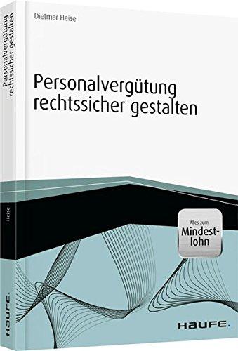 Personalvergütung rechtssicher gestalten (Haufe Fachbuch)