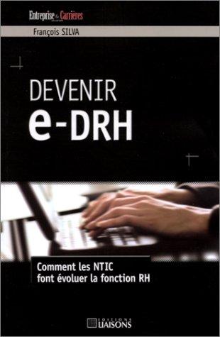 Devenir e-DRH : Comment les NTIC font évoluer la fonction RH