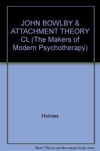 FREE-DOWNLOAD John Bowlby and Attachment Theory (Makers of