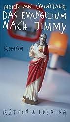 Das Evangelium nach Jimmy: Roman