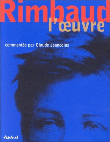 Rimbaud : l'oeuvre commentée