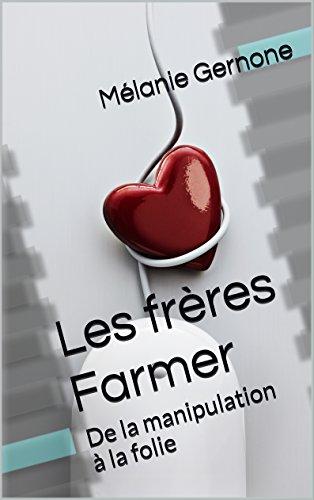 les-freres-farmer-de-la-manipulation-a-la-folie