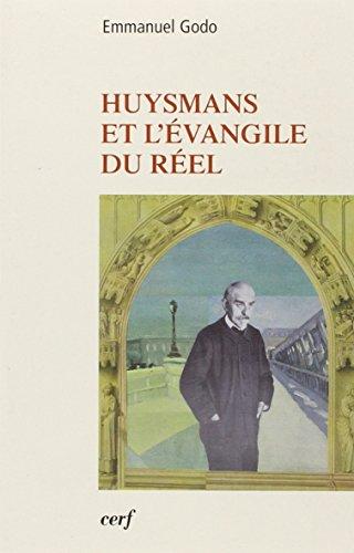 Huysmans et l'évangile du réel par Emmanuel Godo