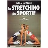 Le Stretching du sportif. Entraînement à la mobilité musculaire