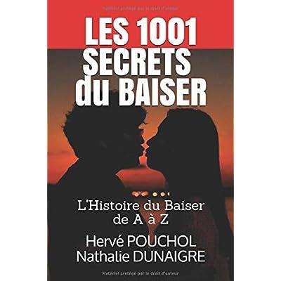 Les 1001 Secrets du Baiser: Dans un baiser, on devine tout de l'autre