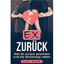 Ex zurück: Den Ex zurück gewinnen und die Beziehung retten