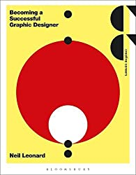 Becoming a Successful Graphic Designer (Required Reading Range) by Neil Leonard (2016-03-24)