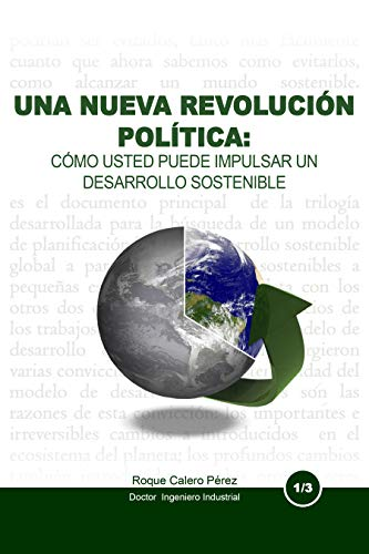 LA NUEVA REVOLUCIÓN POLÍTICA: COMO USTED PUEDE IMPULSAR UN DESARROLLO SOSTENIBLE