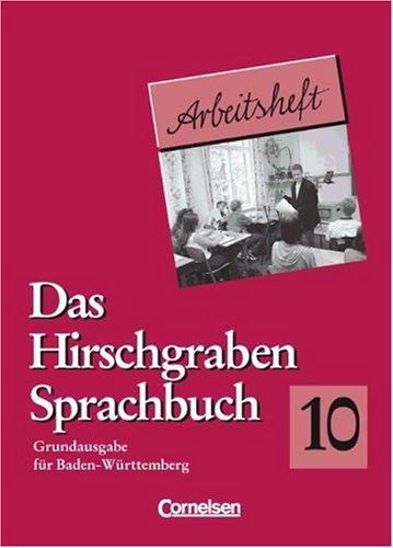 Das Hirschgraben Sprachbuch - Grundausgabe Baden-Württemberg: Das Hirschgraben Sprachbuch - Arbeitsheft, Grundausgabe für Baden-Württemberg, neue Rechtschreibung, 10. Schuljahr