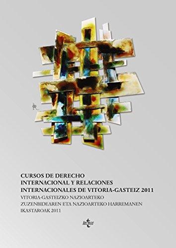 Cursos de Derecho Internacional y relaciones internacionales Vitoria Gasteiz 2011 (Derecho - Estado Y Sociedad)