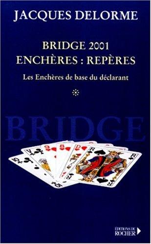 Bridge 2001, enchères repères, tome 1