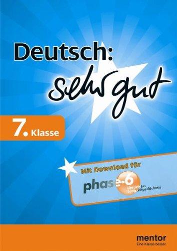 Deutsch: sehr gut, 7. Klasse - Buch mit Download für phase-6 (mentor sehr gut)