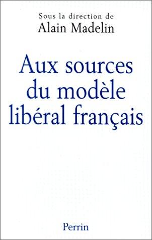 Aux sources du modèle libéral français