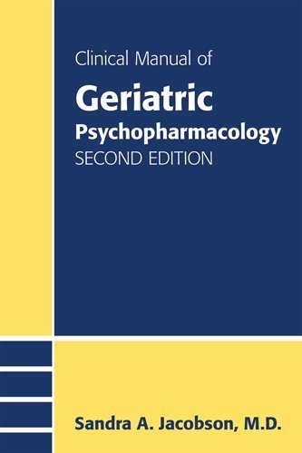 Clinical Manual of Geriatric Psychopharmacology 2nd by Jacobson, Sandra A., M.D. (2014) Paperback