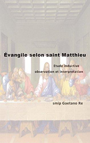 Évangile selon saint Matthieu Étude inductive, observation et interprétation