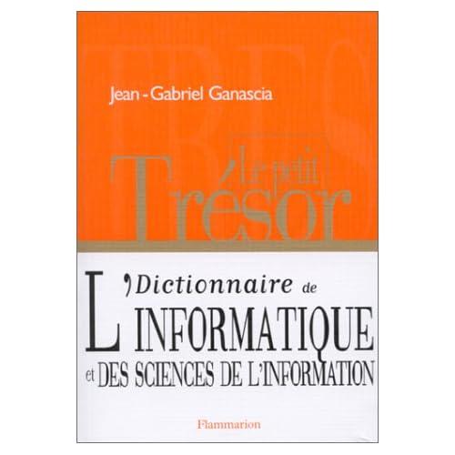 LE PETIT TRESOR. Dictionnaire de l'informatique et des sciences de l'information