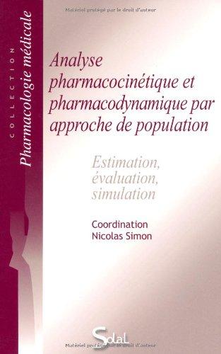 Analyse pharmacocinétique et pharmacodynamique par approche de population : Estimation, évaluation, simulation