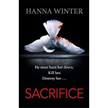 Sacrifice: A Chilling Psychological Thriller by Hanna Winter (2016-11-17)