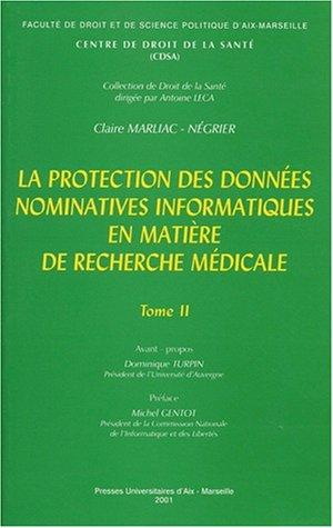 La protection des données nominatives informatiques en matière de recherche médicale : 2 volumes