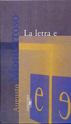 La Letra E (TEXTOS DE ESCRITOR) por Augusto Monterroso