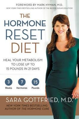 [ The Hormone Reset Diet: Heal Your Metabolism to Lose Up to 15 Pounds in 21 Days Gottfried, Sara M. D. ( Author ) ] { Hardcover } 2015