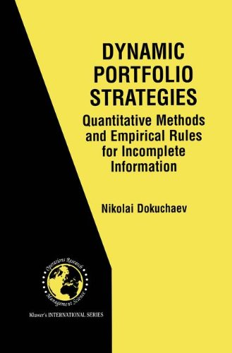 Dynamic Portfolio Strategies: quantitative methods and empirical rules for incomplete information : Quantitative Methods and Empirical Rules for ... in Operations Research & Management Science)